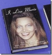 I, Lisa Marie The True Story of Elvis Presley's Real Daughter by Lisa Marie (aka Lisa Johansen) Presley (1998)