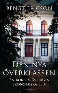 den-nya-overklassen-en-bok-om-sveriges-ekonomiska-elit