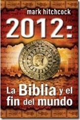 La Biblia y el Fin del Mundo