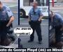 Policía blanco minneapolitano mata negro con la rodilla sobre su cuello